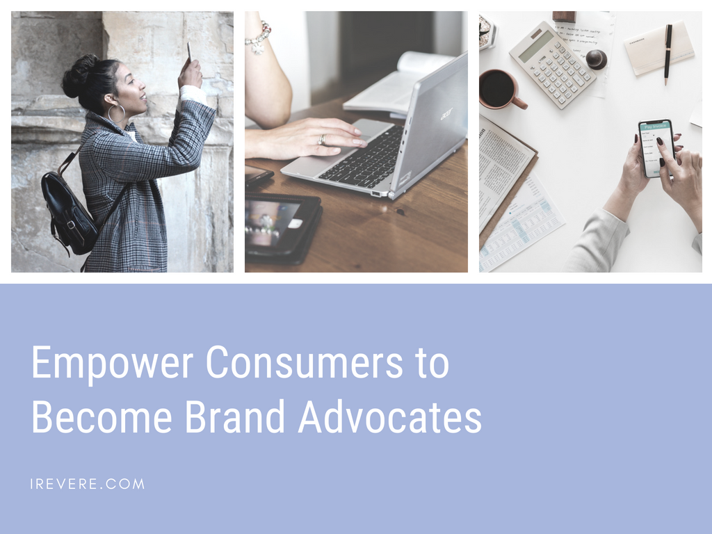 How to Empower Consumers to become Brand Advocates
