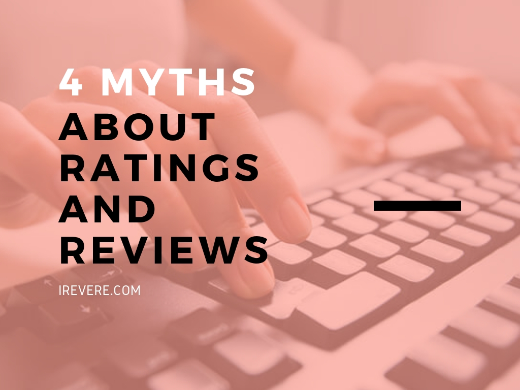 4 Myths about Ratings and Reviews