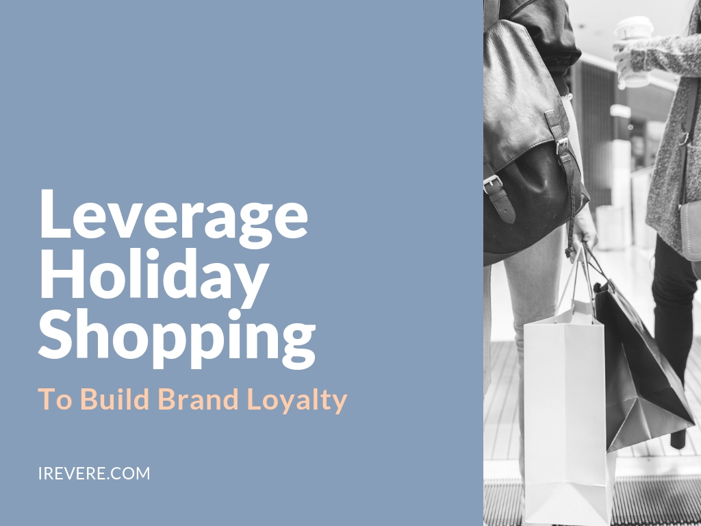 How to Leverage Holiday Shopping to Build Brand Loyalty