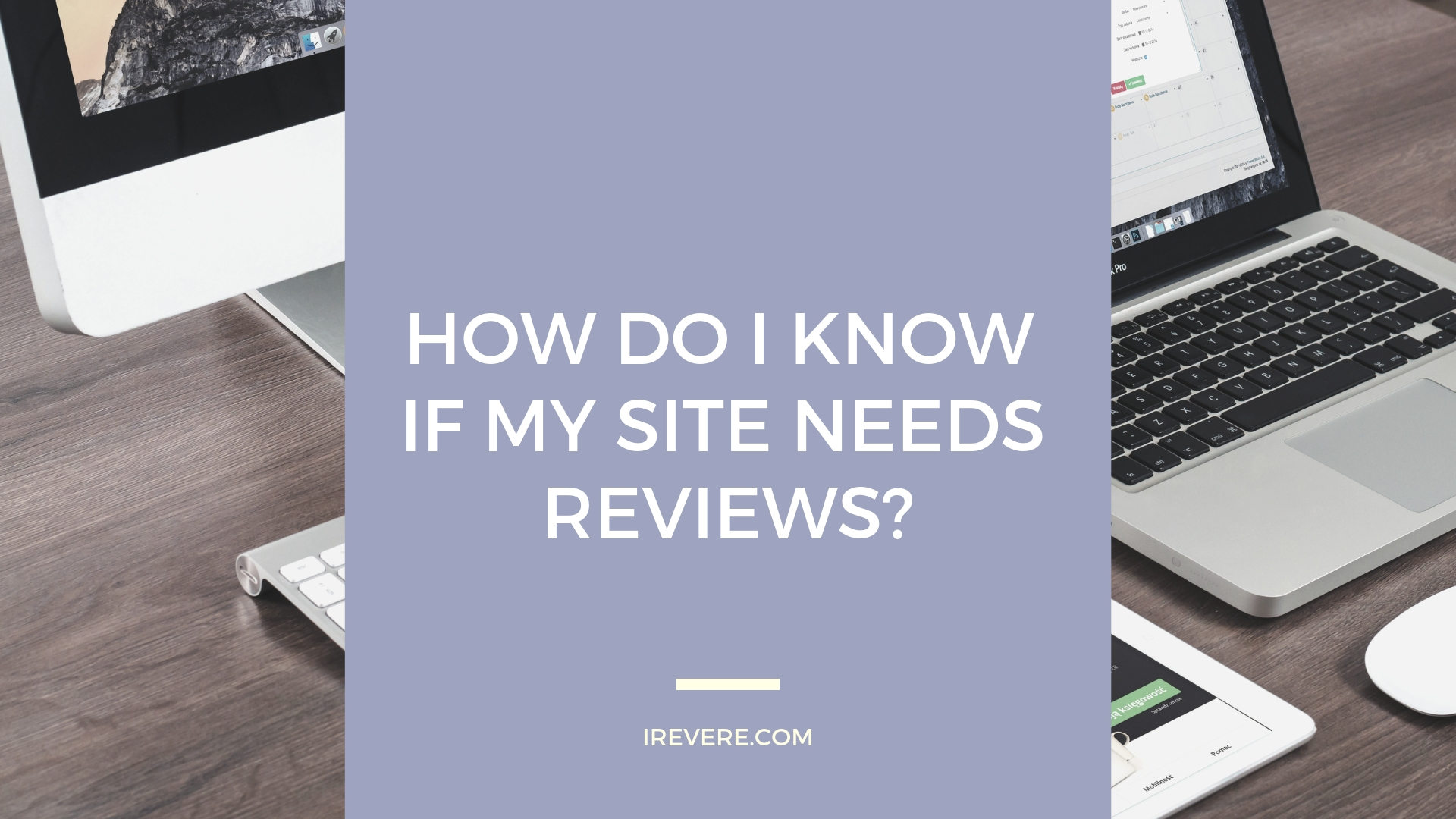 How Do I Know if My Site Needs Reviews?