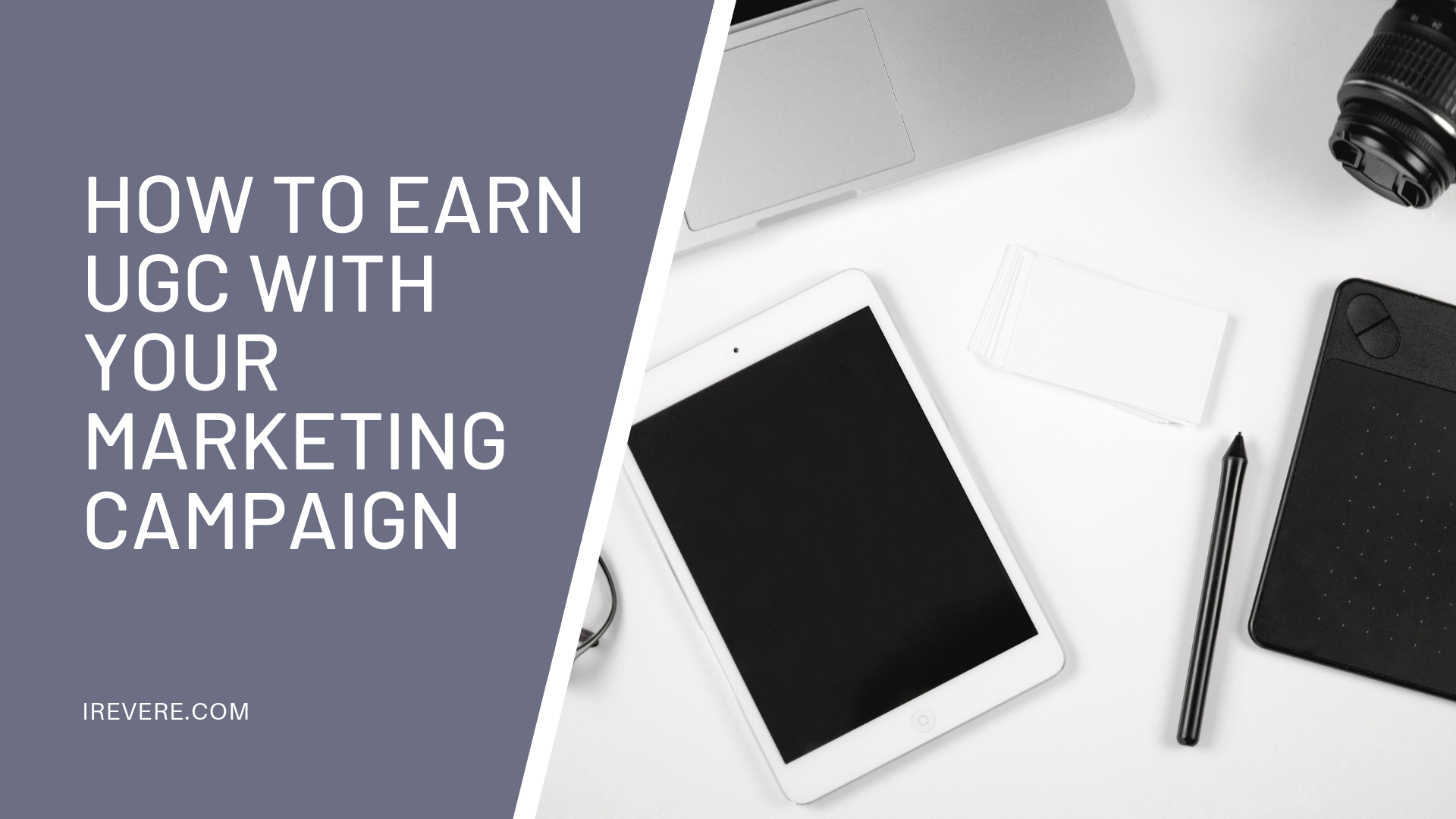How to Earn UGC with your Marketing Campaign